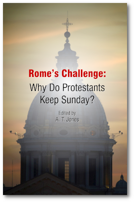 Rome's Challenge: Why Do Protestants Keep Sunday?