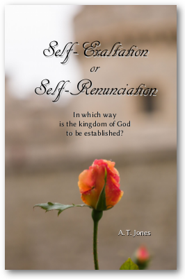 Self-Exaltation or Self-Renunciation