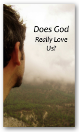 Does God Really Love Us?