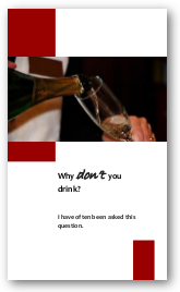 Why Don't You Drink?