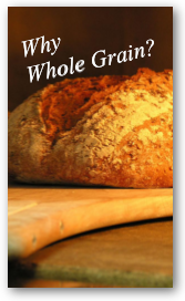 Why Whole Grain?
