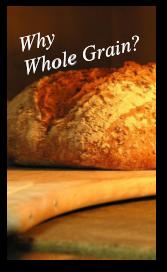 Why Whole Grain?