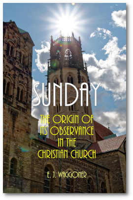 Sunday - The Origin of Its Observance in the Christian Church
