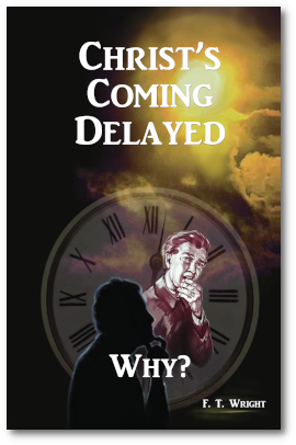Christ's Coming Delayed...Why?